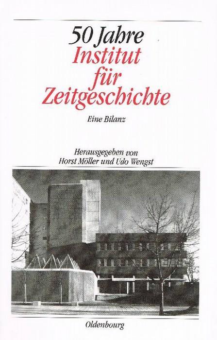 50 Jahre Institut für Zeitgeschichte : eine Bilanz.
