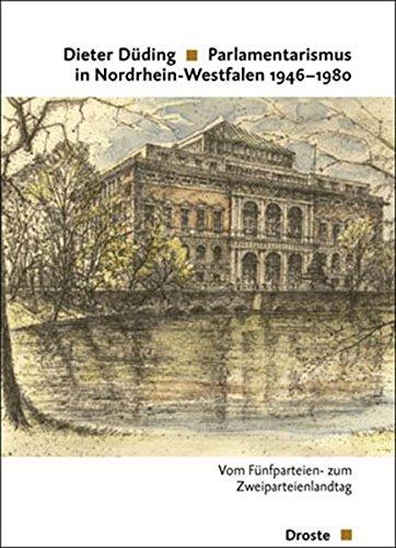 Parlamentarismus in Nordrhein-Westfalen 1946 - 1980 : Düding, Dieter: