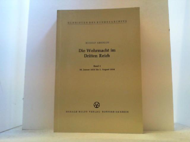 Die Wehrmacht im Dritten Reich. Band 1: Absolon, Rudolf: