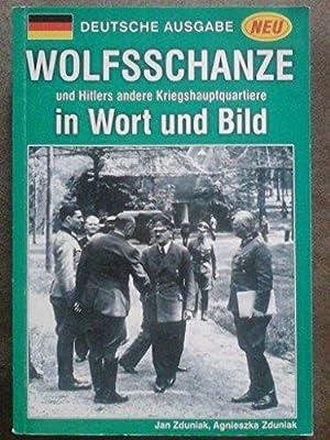 Wolfsschanze und Hitlers andere Kriegshauptquartiere in Wort: Zduniak, Jan und