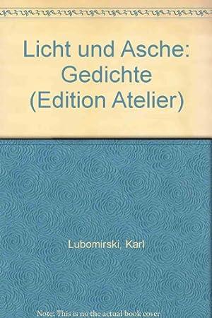 Licht und Asche : Gedichte.: Lubomirski, Karl:
