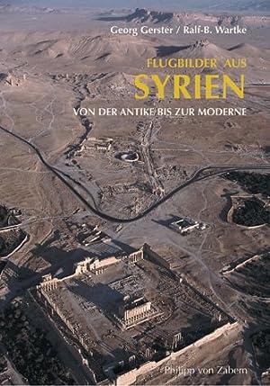 Flugbilder aus Syrien : von der Antike: Gerster, Georg und