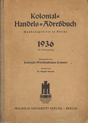 Kolonial-Handels-Adressbuch 1936. Mandatsgebiete in Afrika.: Marcus, August Dr.: