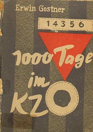1000 Tage im KZ. Ein Erlebnisbericht aus: Gostner, Erwin: