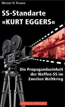 """SS-Standarte """"Kurt Eggers"""" : die Propagandaeinheit der: Krause, Werner H.:"""