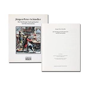 Die Nürnberger Stadtorgelmacher und ihre Instrumente : Schindler, Jürgen-Peter und