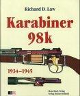 Karabiner 98k : 1934 - 1945.: Law, Richard D.: