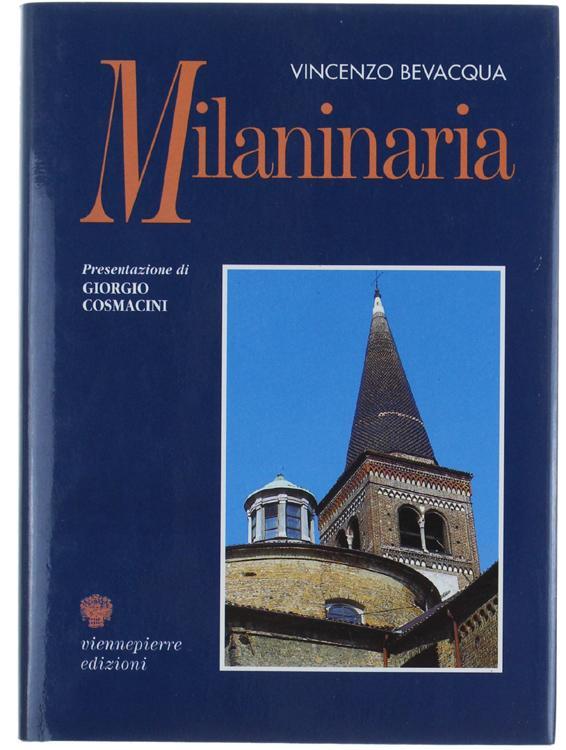 MILANINARIA. Prefazione di Giorgio Cosmacini.: - Bevacqua Vincenzo.