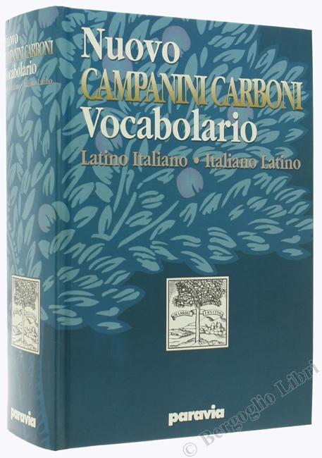 NUOVO CAMPANINI CARBONI. Vocabolario Latino Italiano - Italiano Latino. Con Appendice suddivisa in ...