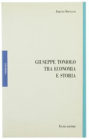 GIUSEPPE TONIOLO TRA ECONOMIA E STORIA.: Spicciani Amleto.