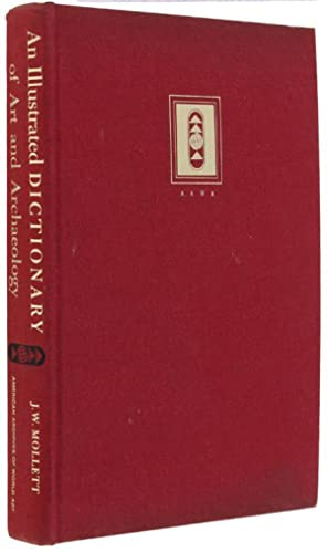 AN ILLUSTRATED DICTIONARY OF ART AND ARCHAEOLOGY: Mollett J.W.