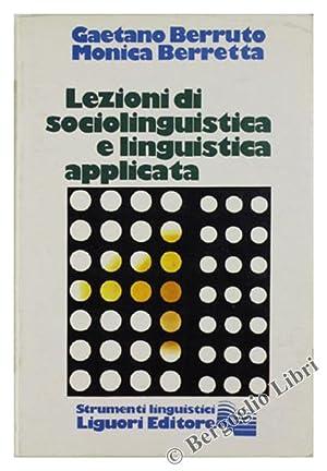 LEZIONI DI SOCIOLINGUISTICA E LINGUISTICA APPLICATA.: Berruto Gaetano, Berretta