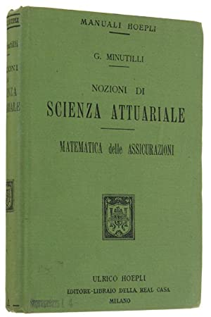 NOZIONI DI SCIENZA ATTUARIALE. Matematica delle assicurazioni.: Minutilli Gennaro.