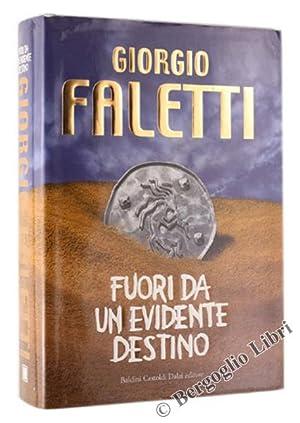FUORI DA UN EVIDENTE DESTINO.: Faletti Giorgio.