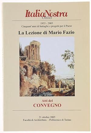 LA LEZIONE DI MARIO FAZIO - Cinquant'anni di battaglie e progetti per il Paese 1955-2005. ATTI...