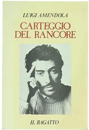 CARTEGGIO DEL RANCORE.:: Amendola Luigi.