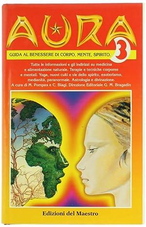 AURA 3. Guida al benessere di corpo,: Pompas Manuela, Biagi