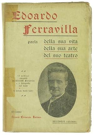 EDOARDO FERRAVILLA PARLA DELLA SUA VITA, DELLA: Ferravilla Edoardo.