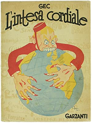 L'INTESA CORDIALE. L'Inghilterra nella caricatura francese.: Gec (Enrico Gianeri).