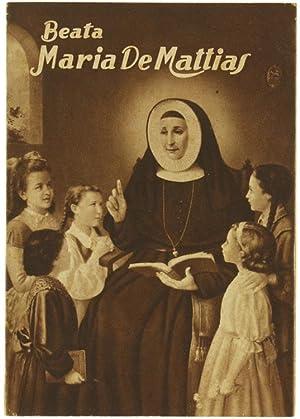 LA BEATA MARIA DE MATTIAS fondatrice delle: Francioso Teresa.