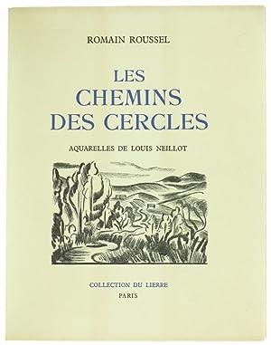LES CHEMINS DES CERCLES. Aquarelles de Louis: Roussel Romain.