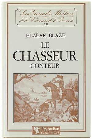 LE CHASSEUR CONTEUR.:: Blaze Elzéar.