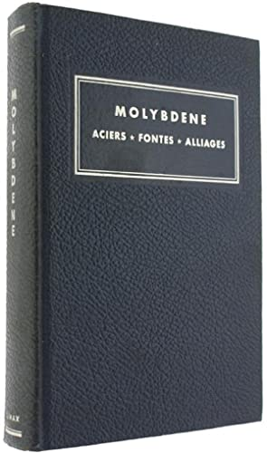 MOLYBDENE. Aciers - Fontes - Alliages.: Archer R.S., Briggs