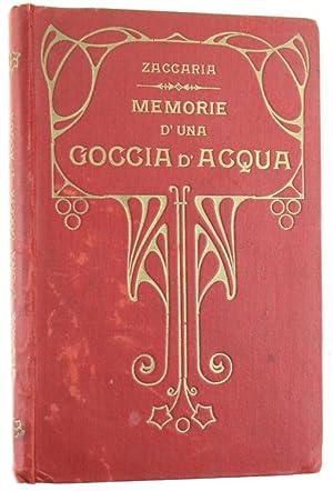 MEMORIE D'UNA GOCCIA D'ACQUA.: Zaccaria Angelo.