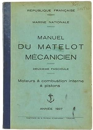 MANUEL DU MATELOT MÉCANICIEN - Deuxième fascicule.: Republique Française -