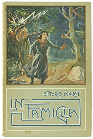 IN FAMIGLIA. Con 12 tavole fuori testo: Malot Ettore.