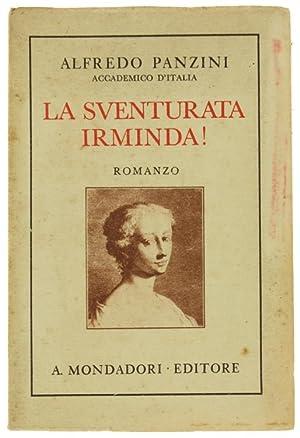 LA SVENTURATA IRMINDA! Libro per pochi e: Panzini Alfredo.