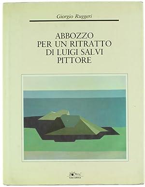 ABBOZZO PER UN RITRATTO DI LUIGI SALVI: Ruggeri Giorgio.