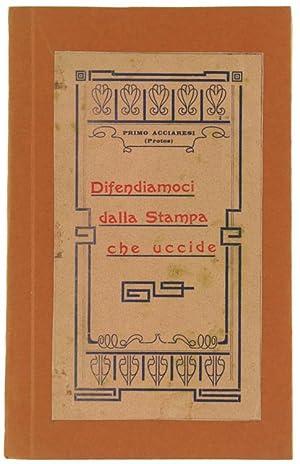 DIFENDIAMOCI DALLA STAMPA CHE UCCIDE.:: Acciaresi Primo (Protos).