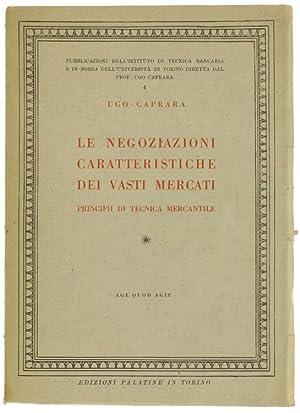 LE NEGOZIAZIONI CARATTERISTICHE DEI VASTI MERCATI. Principii: Caprara Ugo.