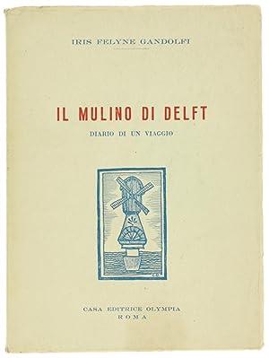 IL MULINO DI DELFT. Diario di un: Felyne Gandolfi Iris.