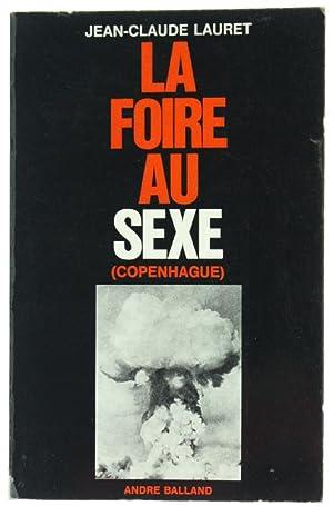 LA FOIRE AU SEXE (COPENHAGUE).: Lauret Jean-Claude.