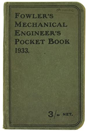 FOWLER'S MECHANICAL ENGINEER'S POCKET BOOK - 1933.: Fowler William H.