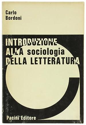 INTRODUZIONE ALLA SOCIOLOGIA DELLA LETTERATURA.: Bordoni Carlo.