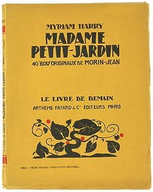 MADAME PETIT-JARDIN. 40 Bois Originaux de Morin-Jean.: Harry Myriam.