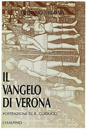 IL VANGELO DI VERONA. Postfazione di Roberto: Verona Luciano.
