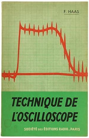 TECHINIQUE DE L'OSCILLOSCOPE.: Haas F.