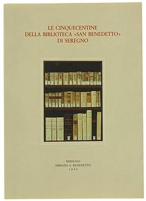 """LE CINQUECENTINE DELLA BIBLIOTECA """"SAN BENEDETTO"""" DI: Motta Giuseppe."""