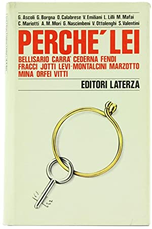 PERCHE' LEI : Bellisario, Carrà, Cederna, Fendi,: Autori Vari.
