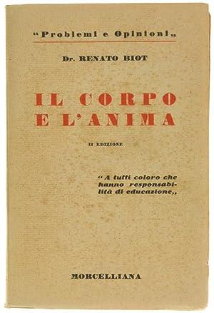 IL CORPO E L'ANIMA.: Biot Renato.
