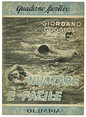 NUOTARE E' FACILE.: Goggioli Giordano.