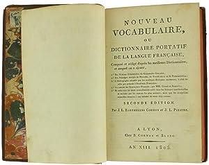 NOUVEAU VOCABULAIRE, OU DICTIONNAIRE PORTATIF DE LA LANGUE FRANÇAISE, Composé et rédigé d'après...
