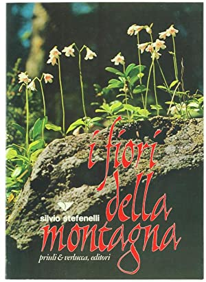 I FIORI DELLA MONTAGNA.: Stefenelli Silvio.