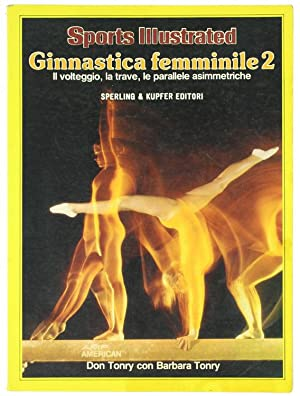 GINNASTICA FEMMINILE 2. Il volteggio, la trave,: Tonry Don &
