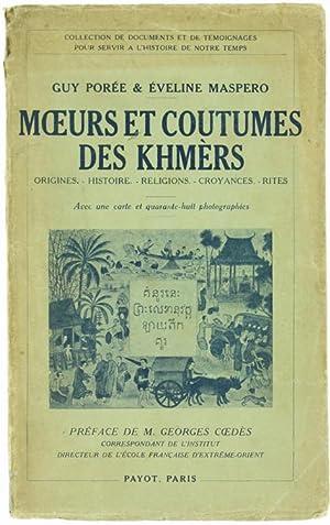 MOEURS ET COUTUMES DES KHMERS. Origines, histoire,: Porée Guy &