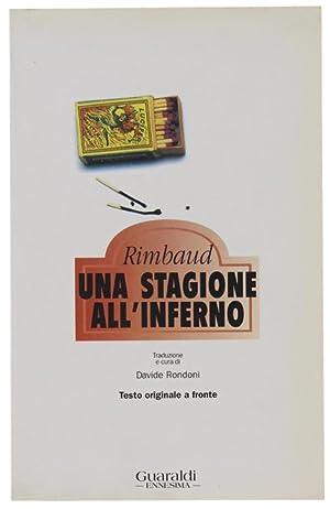 UNA STAGIONE ALL'INFERNO con un'appendice di poesie: Rimbaud Arthur.
